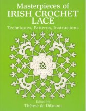 De Dillmont Therese - Masterpieces of irish crochet lace: techniques, patterns, instructions