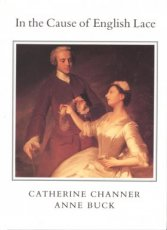 9780903585262 Channer Catherine - Buck Anne - In the cause of English lace