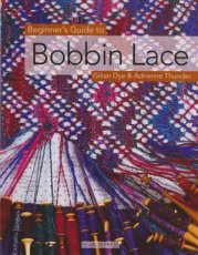 Dye Gilian - Thunder Adrienne - Beginner's guide to bobbin lace