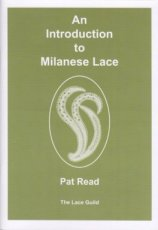 The Lace Guild, Pat Read - An Introduction to Milanese Lace