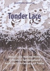 9788788376616 Kristensen Iben Eslykke - Tonder Lace - About Lace-making History in Western Sonderjylland from the 17th centrury till today