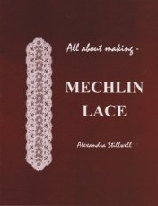 Stillwell Alexandra - All about making Mechlin lace