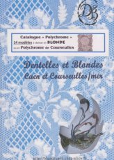 Bouvot Claudette et Michel - Catalogue Polychrome - 14 modeles a realiser en blonde ou polychrome de courseulles